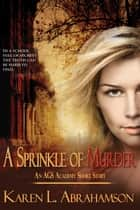 A Sprinkle of Murder ebook by Karen L. Abrahamson