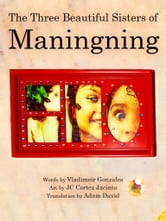 The Three Beautiful Sisters of Maningning ebook by Vladimeir B. Gonzales
