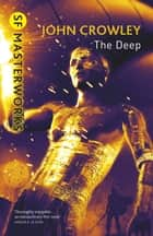 The Deep ebook by John Crowley
