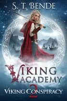 Viking Academy: Viking Conspiracy ebook by