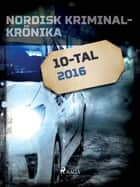 Nordisk kriminalkrönika 2016 ebook by
