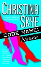 Code Name: Nanny ebook by Christina Skye