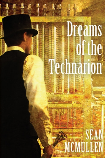 Dreams of the Technarion ebook by Sean McMullen