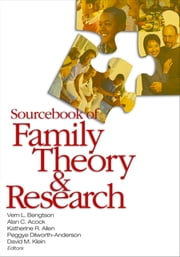 Sourcebook of Family Theory and Research ebook by Vern L. Bengtson,Dr. Alan C. Acock,Dr. Katherine R. Allen,Peggye Dilworth-Anderson,David M. Klein