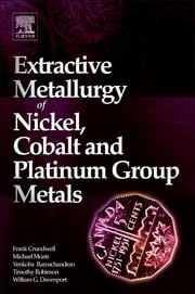 Extractive Metallurgy of Nickel, Cobalt and Platinum Group Metals ebook by Frank Crundwell, Michael Moats, Venkoba Ramachandran,...