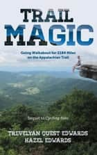 Trail Magic ebook by Trevelyan Quest Edwards,Hazel Edwards