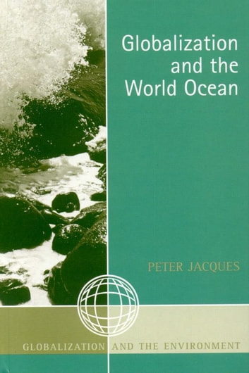 Globalization and the World Ocean ebook by Peter Jacques