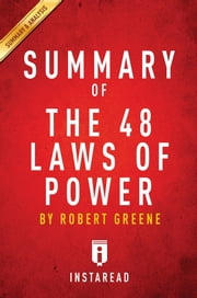 Summary of The 48 Laws of Power - by Robert Greene | Summary & Analysis ebook by Instaread Summaries