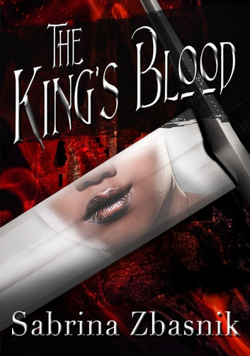 The King's Blood ebook by Sabrina Zbasnik