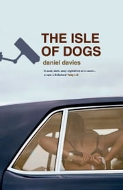 The Isle of Dogs ebook by Daniel Davies