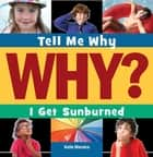 I Get Sunburned ebook by Katie Marsico