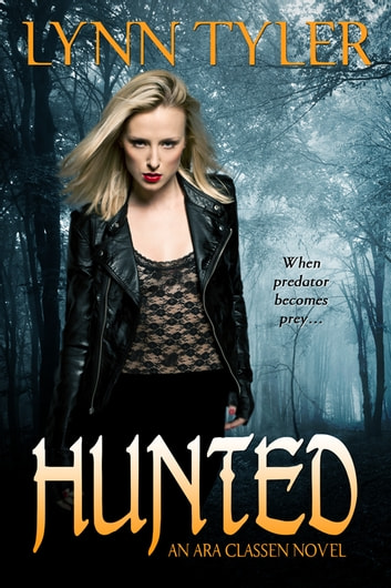 Hunted - An Ara Classen Novel ebook by Lynn Tyler