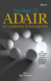 The Best of John Adair on Leadership and Management ebook by Neil Thomas