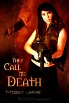 They Call Me Death ebook by Missy Jane