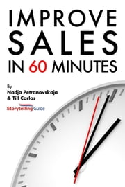 Improve Sales in 60 Minutes: Storytelling Guide ebook by Nadja Petranovskaja