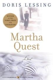 Martha Quest - A Novel ebook by Doris Lessing