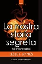 La nostra storia segreta ebook by Lesley Jones