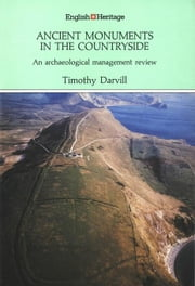 Ancient Monuments in the Countryside: An archaeological management review ebook by Darvill, Timothy