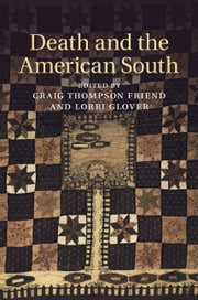 Death and the American South ebook by Craig Thompson Friend,Lorri Glover