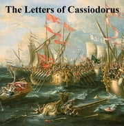The Letters of Cassiodorus ebook by Cassiodorus