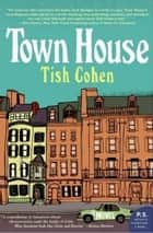 Town House ebook by Tish Cohen