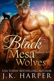 Black Mesa Wolves Boxed Set ebook by J.K. Harper
