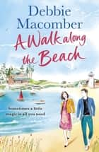A Walk Along the Beach ebook by Debbie Macomber
