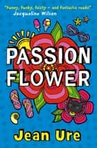 Passion Flower ebook by Jean Ure