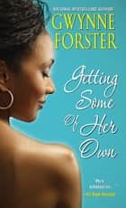 Getting Some of Her Own ebook by Gwynne Forster
