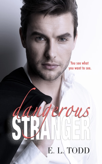Dangerous Stranger (Beautiful Entourage #4) ebook by E. L. Todd