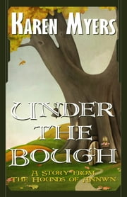 Under the Bough - A Short Story ebook by Karen Myers