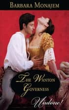 The Wanton Governess ebook by Barbara Monajem