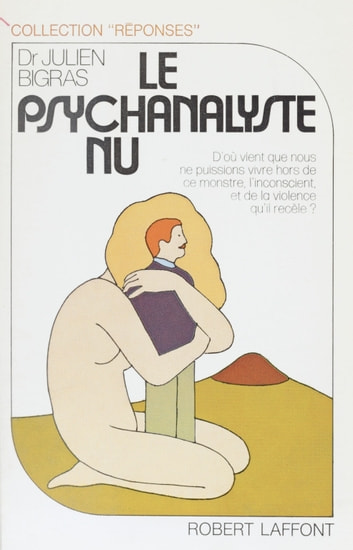 Le Psychanalyste nu eBook by Julien Bigras