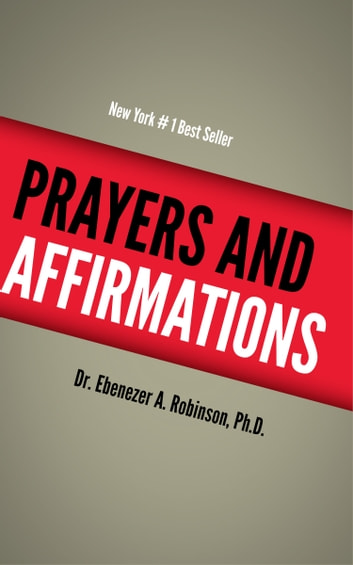 PRAYERS AND AFFIRMATIONS ebook by Dr. Ebenezer Robinson, PhD