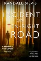 Incident on Ten-Right Road - A Ryan DeMarco Mystery Series prequel novella - And other stories e-bok by Randall Silvis