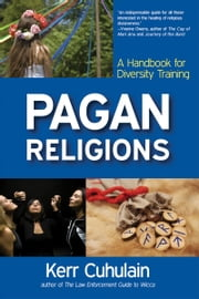 Pagan Religions - A Handbook for Diversity Training ebook by Kerr Cuhulain