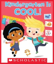 Kindergarten is Cool! ebook by Linda Elovitz Marshall