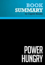 "Summary of Power Hungry: The Myths of ""Green"" Energy and the Real Fuels of the Future - Robert Bryce ebook by Capitol Reader"