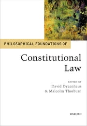 Philosophical Foundations of Constitutional Law ebook by David Dyzenhaus,Malcolm Thorburn