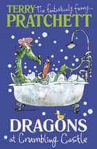 Dragons at Crumbling Castle - And Other Stories 電子書 by Terry Pratchett