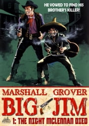 The Night McLennan Died (A Big Jim Western Book 1) ebook by Marshall Grover