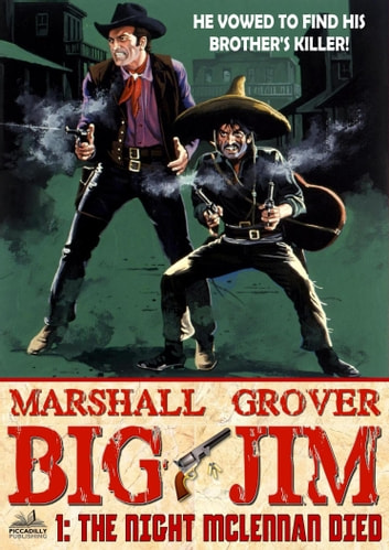 Big Jim 1: The Night McLennan Died ebook by Marshall Grover