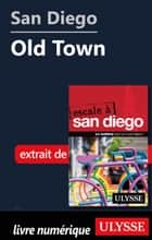 San Diego - Old Town ebook by Collectif Ulysse