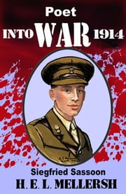 Poet into War - Life of Siegfried Sassoon ebook by H.E.L. Mellersh