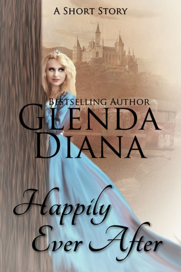 Happily Ever After A Short Story Ebook By Glenda Diana