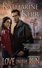 Love on the Run ebook by Katharine Kerr