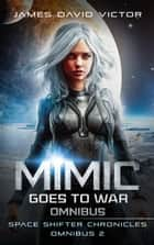 Mimic Goes to War Omnibus ebook by James David Victor