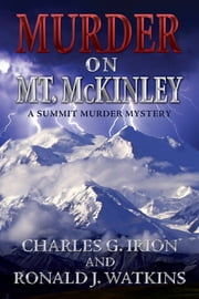Murder on Mt. McKinley ebook by Charles G. Irion,Ronald J. Watkins