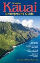 Kauai Underground Guide - 19th Edition - And Free Hawaiian Music CD ebook by Lenore W. Horowitz, Mirah A. Horowitz