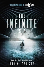 The Infinite Sea - The Second Book of the 5th Wave ebook by Rick Yancey